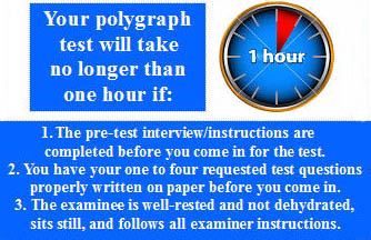 lies ablout how long a polygraph test will take in Los Angeles